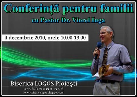 Conferinta pentru familii cu Pastor Dr.Viorel Iuga la Ploiesti