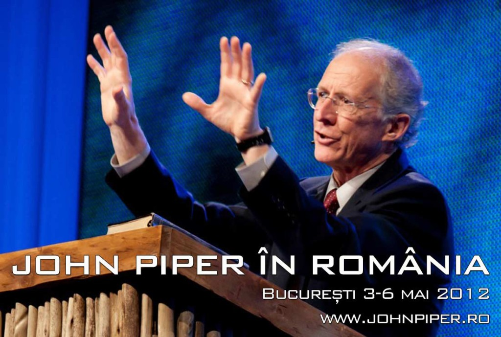John Piper vine la Bucuresti