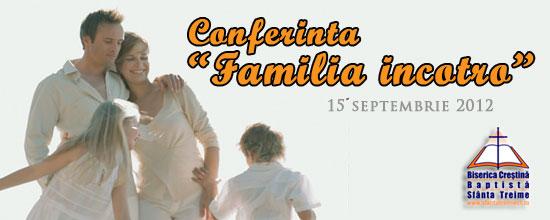 """Conferinta """"Familia incotro"""" – 15 septembrie 2012"""
