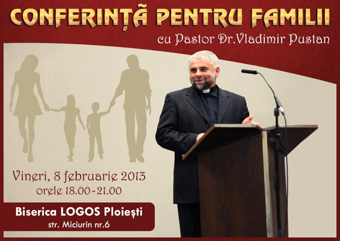 Conferinta pentru familii cu Pastor Vladimir Pustan la Biserica LOGOS Ploiesti