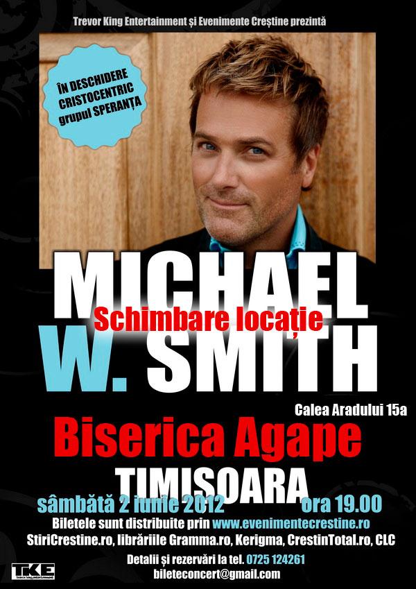 Schimbare locatie pentru concertul cu Michael W. Smith